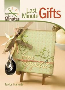 Make it in Minutes: Last-Minute Gifts by Taylor Hagerty