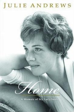 Home - A Memoir of My Early Years by Julie Andrews
