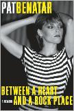 Between a Heart and a Rock Place by Pat Benatar