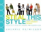 Steal This Style by Sherrie Mathieson